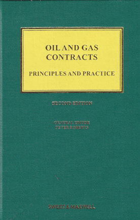 Oil and Gas Contracts: Principles and Practice