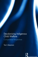 Decolonising Indigenous Child Welfare