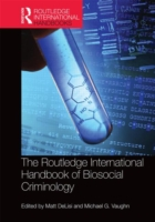 Routledge International Handbook of Biosocial Criminology