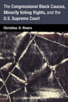 Congressional Black Caucus, Minority Voting Rights, and the U.S. Supreme Court