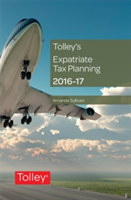 Tolley's Expatriate Tax Planning 2016-17