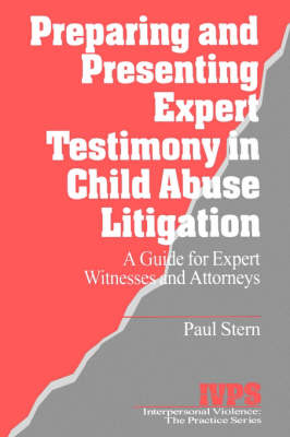 Preparing and Presenting Expert Testimony in Child Abuse Litigation
