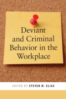Deviant and Criminal Behavior in the Workplace