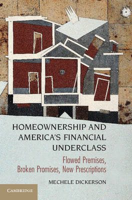 Homeownership and Americas Financial Underclass