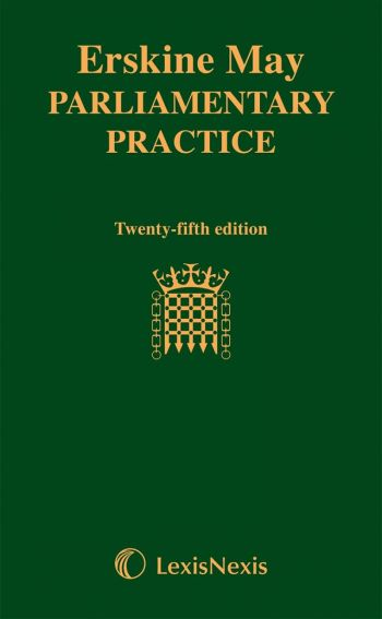 Erskine May Parliamentary Practice 25th ed