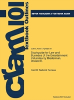 Studyguide for Law and Business of the Entertainment Industries by Biederman, Donald E.