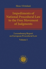 Impediments of National Procedural Law to the Free Movement of Judgments Luxembourg Report on European Procedural Law Volume I