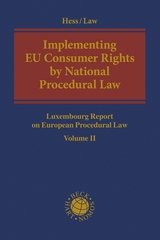 Implementing EU Consumer Rights by National Procedural Law Luxembourg Report on European Procedural Law Volume II