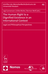The Human Right to a Dignified Existence in an International Context