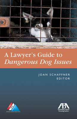 Lawyer's Guide to Dangerous Dog Issues