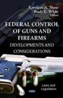 Federal Control of Guns & Firearms