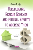 Foreclosure Rescue Schemes & Federal Efforts to Address Them