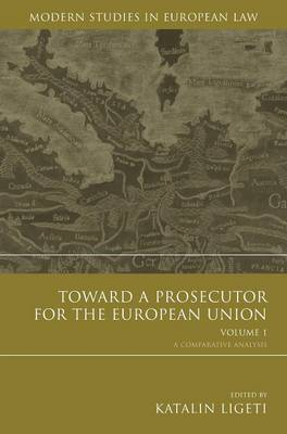 Toward a Prosecutor for the European Union Volume 1