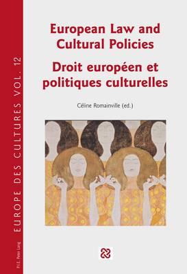 European Law and Cultural Policies / Droit Europeen et Politiques Culturelles