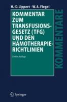 Kommentar Zum Transfusionsgesetz (Tfg) Und Den Hamotherapie-Richtlinien