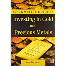 Complete Guide to Investing in Gold and Precious Metals