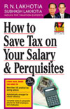 How to Save Tax on Your Salary and Perquisites: AY 2017-18