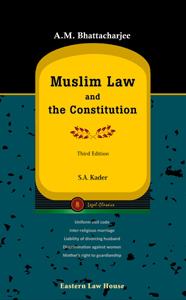 A.M Bhattacharjees Muslim Law & the Constitution