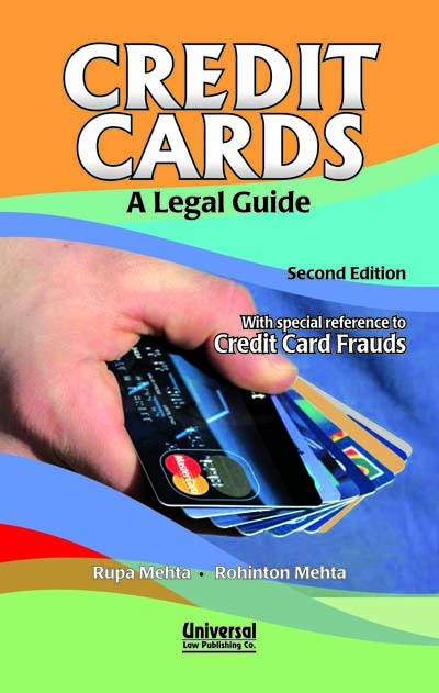 Credit Cards—A Legal Guide (With special reference to Credit Card Frauds)