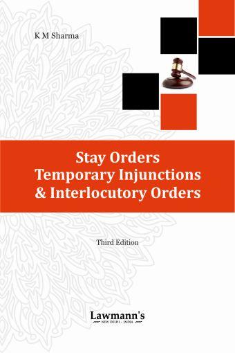 Stay Orders, Temporary Injunctions & Interlocutory Orders