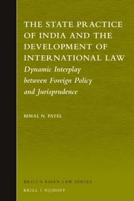 The State Practice of India and the Development of International Law: Dynamic Interplay between Foreign Policy and Jurisprudence