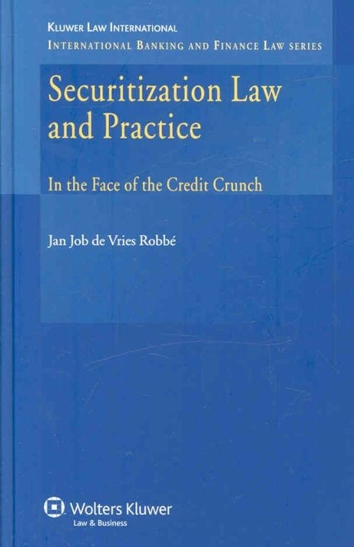 Securitization Law and Practice: In the Face of the Credit Crunch