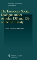 European Social Dialogue Under Articles 138 and 139 of the EC Treaty