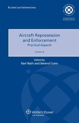 Aircraft Repossession And Enforcement. Practical Aspects. Volume II
