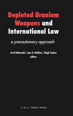 Depleted Uranium Weapons and International Law