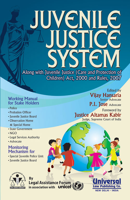 Juvenile Justice System, (Along with Juvenile Justice (Care and Protection of Children) Act, 2000 and Rules, 2007