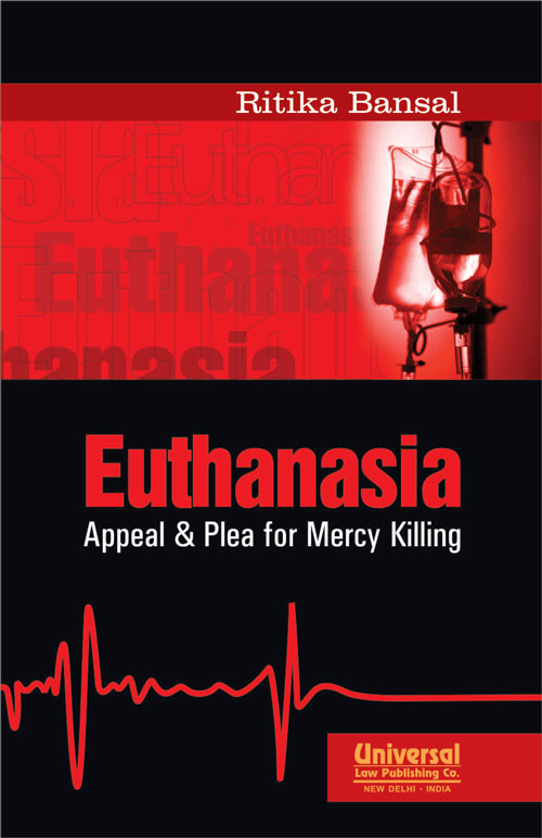 Euthanasia - Appeal & Plea for Mercy Killing