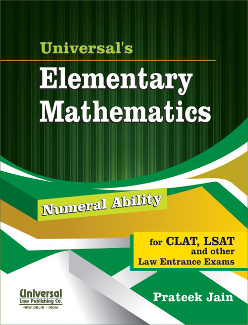 Universals Elementary Mathematics (Numeral Ability) for CLAT, LSAT and other Law Entrance Exams