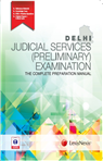 DELHI JUDICIAL SERVICES (PRELIMINARY) EXAMINATION THE COMPLETE PREPARATION MANUAL