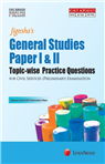 General Studies-Paper IandII (Topic-wise Practice Questions) for Civil Services (Preliminary) Examination