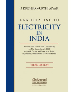 Law relating to Electricity in India-an exhaustive section wise Commentary on the Electricity Act