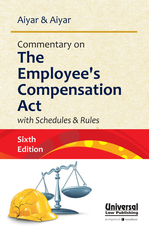 Commentary on The Employee s Compensation Act with Schedules & Rules