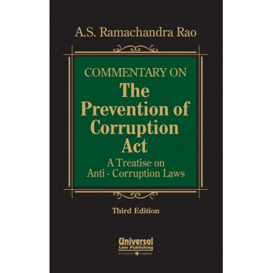 Commentary on Prevention of Corruption Act—A Treatise on Anti-Corruption Laws