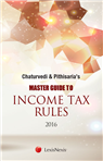 Chaturvedi and Pithisaria's Master Guide to Income Tax Rules