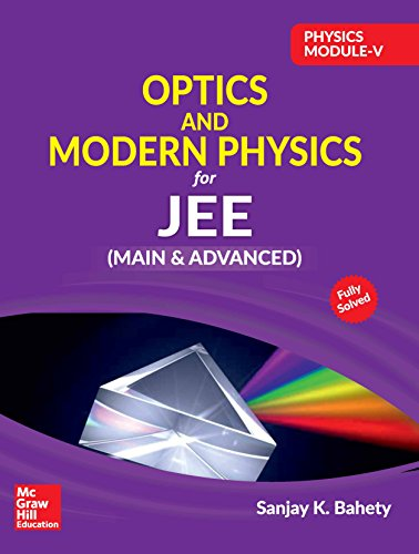 Physics Module V - Optics & Modern Physics