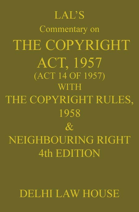 Lals : The Copyright Act with Neighbouring Laws along with Patents Act with Rules and Copyright Rules, 2013, 6th New Edn.with New Trade Mark Rules, 2017