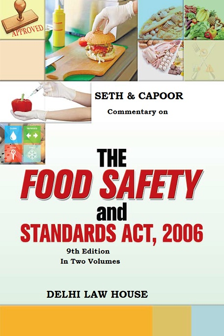 Seth & Capoors : The Food Safety and Standards Act, 2006 with The Prevention of Food Adulteration Act,1954 and Rules, 1955 with Central and State Rules alongwith Order,9th New Edn. In 2 volumes