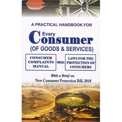 A Practical Handbook for Every Consumer (Of Goods & Services)