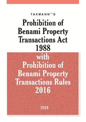 Prohibition of Benami Property Transactions Act 1988 with Prohibition of Benami Property Transactions Rules 2016