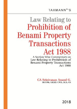 Law Relating to Prohibition of Benami Property Transactions Act 1988A Section Wise Commentary on Law Relating to Prohibition of Benami Property Transactions Act 1988
