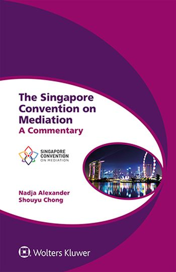 The Singapore Convention on Mediation: A Commentary
