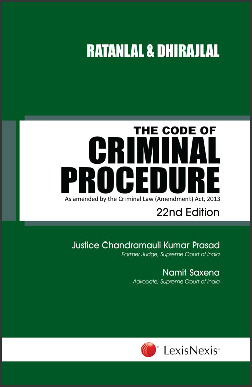 Ratanlal and Dhirajlal's The Code of Criminal Procedure - As amended by the Criminal Law (Amendment) Act, 2013