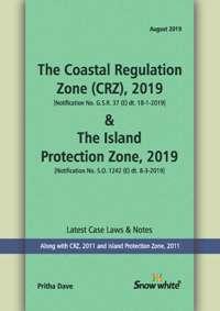 THE COASTAL REGULATION ZONE (CRZ), 2019 & THE ISLAND PROTECTION ZONE, 2019