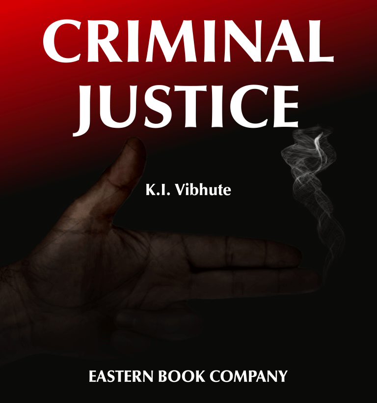 Criminal Justice: A Human Rights Perspective of the Criminal Justice Process in India