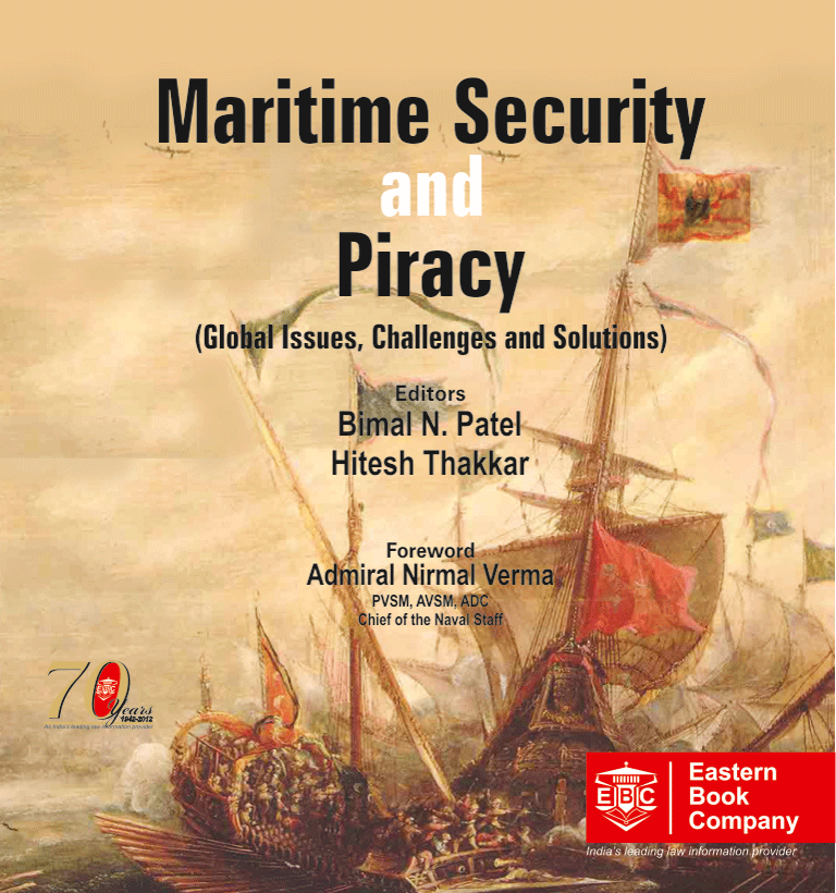 Maritime Security & Piracy (Global Issues, Challenges and Solutions) by Bimal N. Patel, Hitesh Thakkar