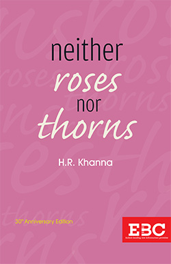 Neither Roses nor Thorns (30th Anniversary Edition) H R Khanna